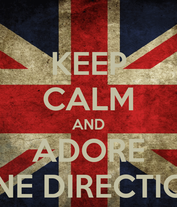 KEEP CALM AND ADORE ONE DIRECTION