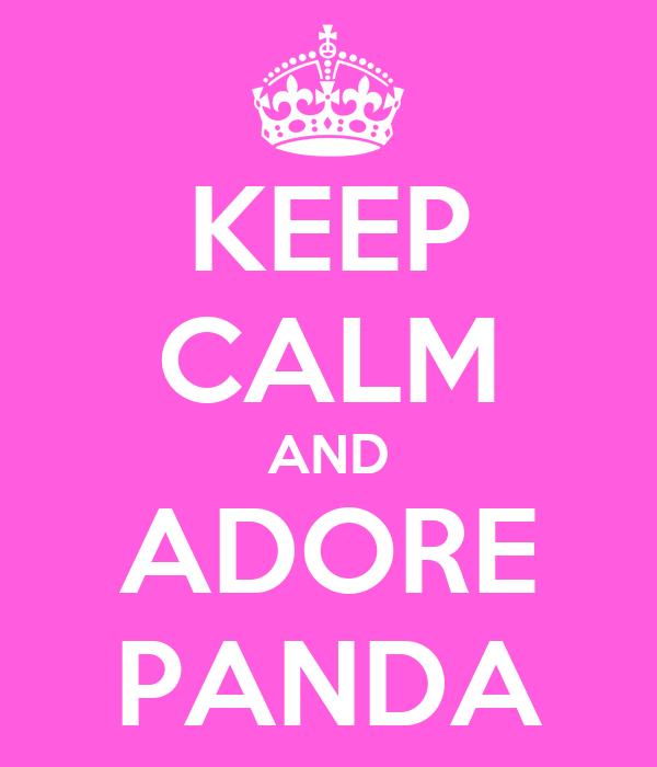 KEEP CALM AND ADORE PANDA