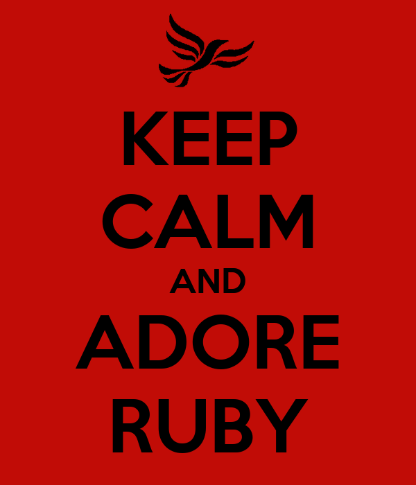 KEEP CALM AND ADORE RUBY