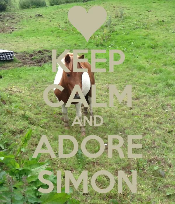 KEEP CALM AND ADORE SIMON