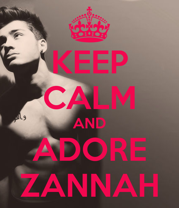 KEEP CALM AND ADORE ZANNAH