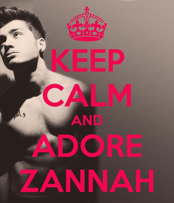 KEEP CALM AND ADORE ZANNAH
