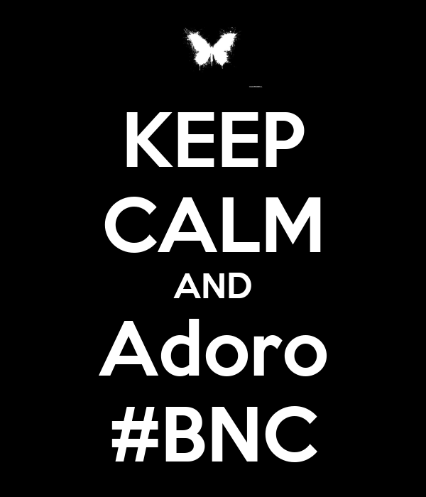 KEEP CALM AND Adoro #BNC