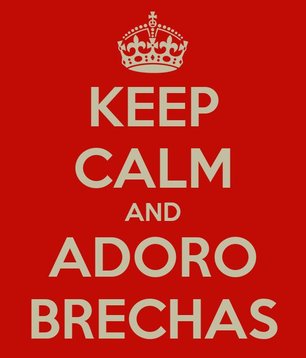 KEEP CALM AND ADORO BRECHAS