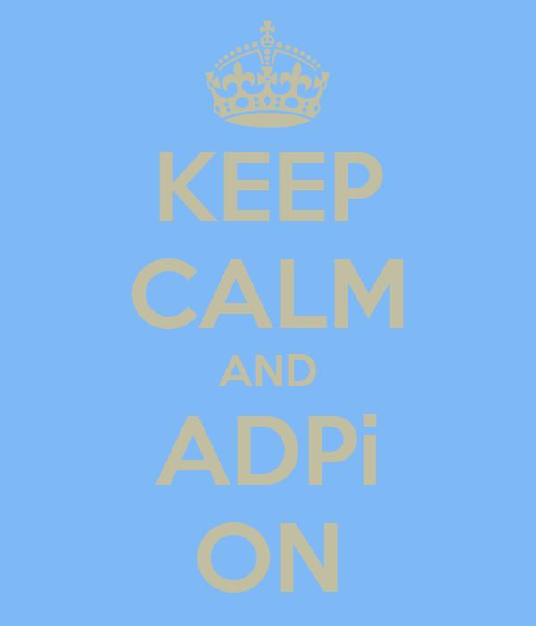 KEEP CALM AND ADPi ON