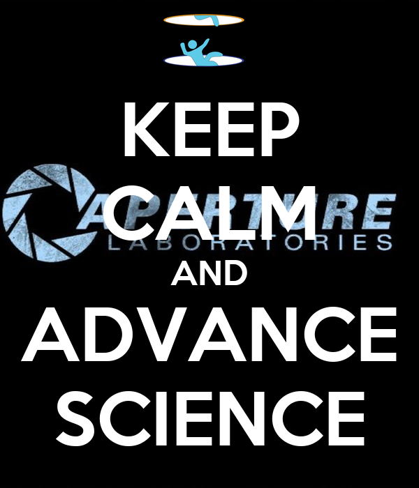 KEEP CALM AND ADVANCE SCIENCE