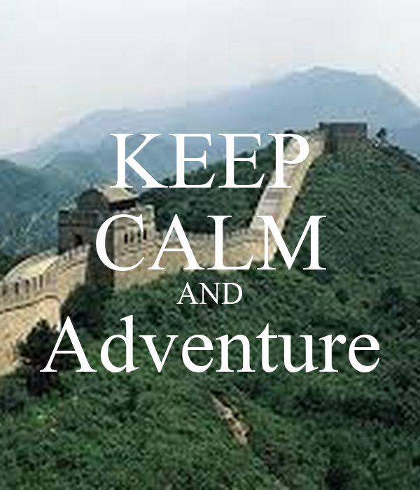 KEEP CALM AND Adventure