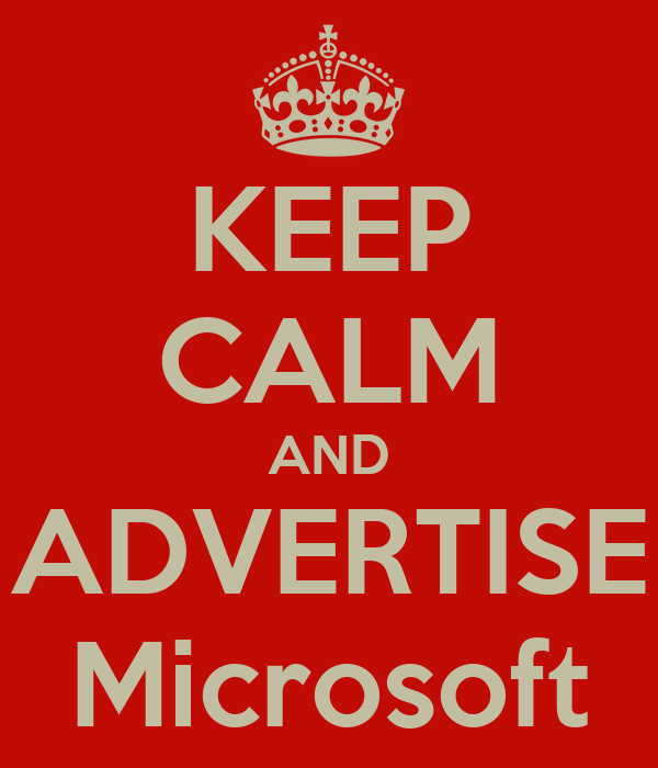 KEEP CALM AND ADVERTISE Microsoft