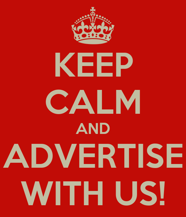 KEEP CALM AND  ADVERTISE  WITH US!