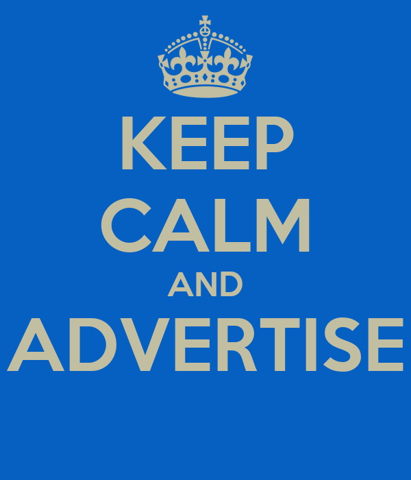 KEEP CALM AND ADVERTISE