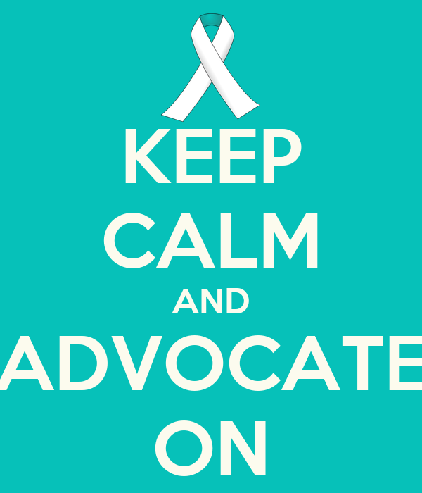 KEEP CALM AND ADVOCATE ON