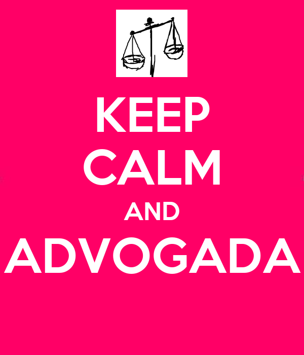 KEEP CALM AND ADVOGADA