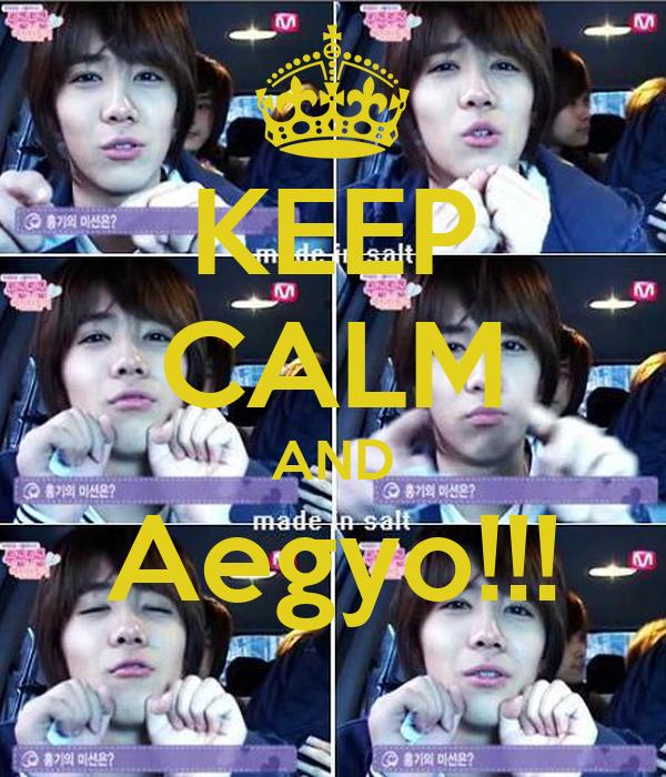 KEEP CALM AND Aegyo!!!