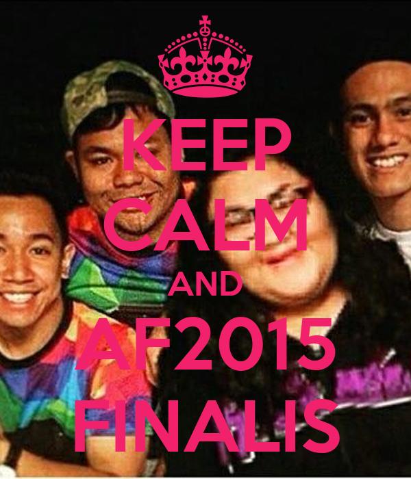 KEEP CALM AND AF2015 FINALIS