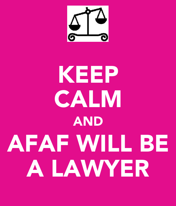 KEEP CALM AND AFAF WILL BE A LAWYER