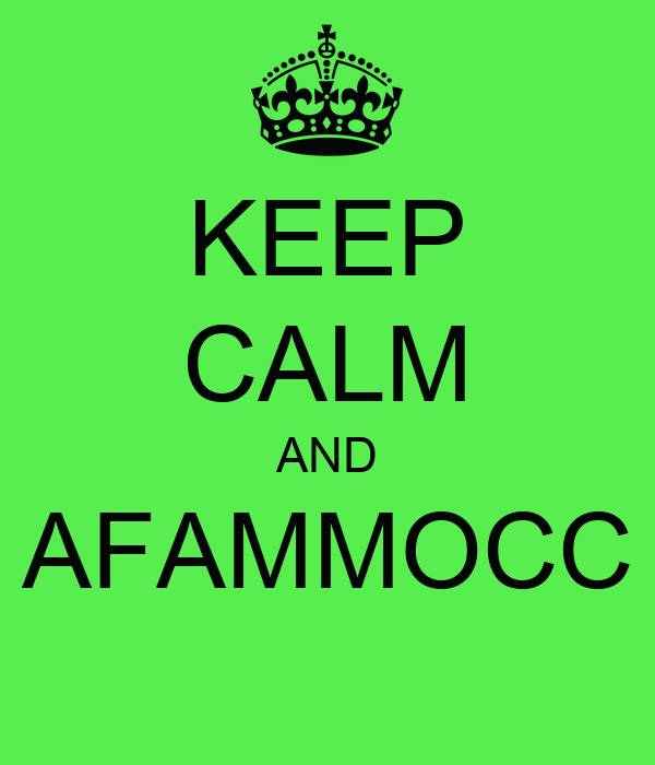 KEEP CALM AND AFAMMOCC
