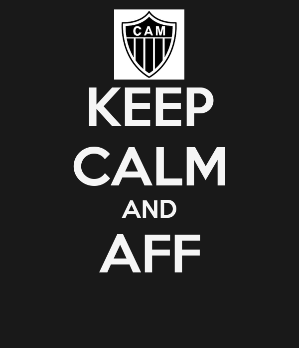 KEEP CALM AND AFF