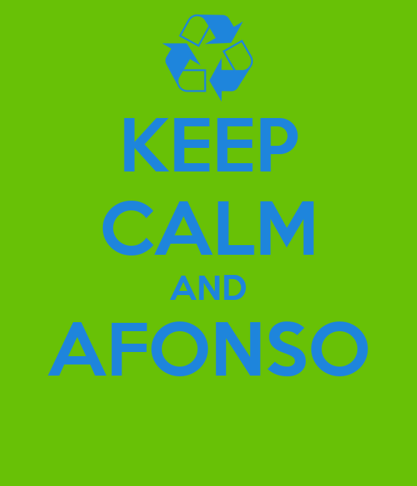 KEEP CALM AND AFONSO