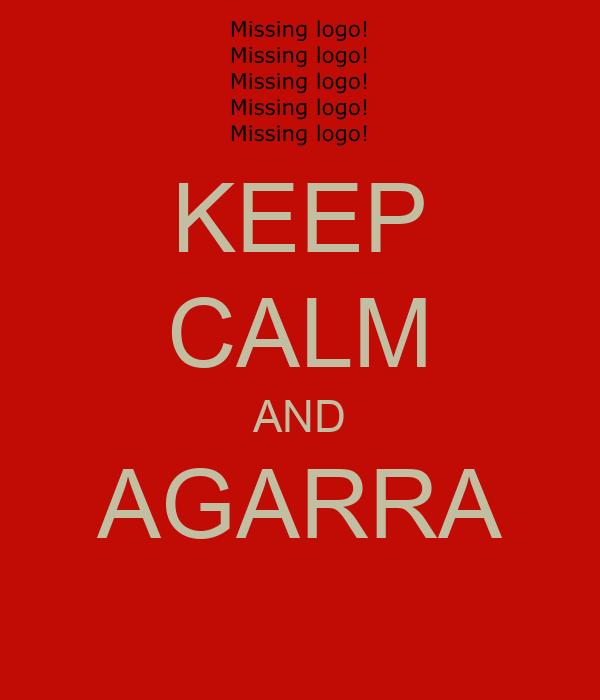 KEEP CALM AND AGARRA