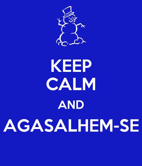 KEEP CALM AND AGASALHEM-SE
