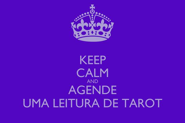 KEEP CALM AND AGENDE UMA LEITURA DE TAROT
