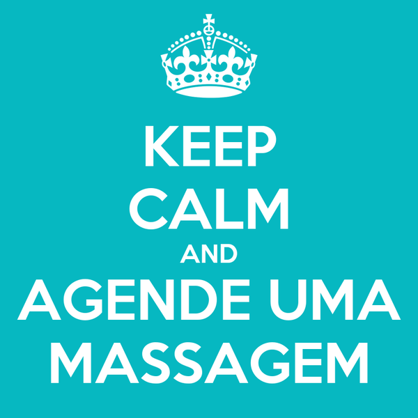 KEEP CALM AND AGENDE UMA MASSAGEM