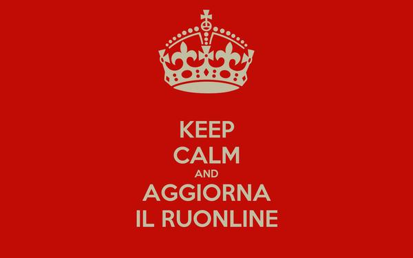 KEEP CALM AND AGGIORNA IL RUONLINE