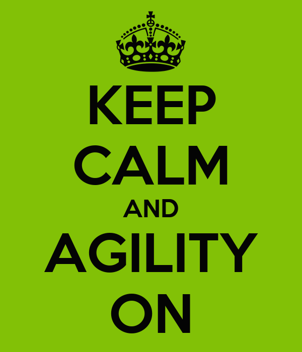 KEEP CALM AND AGILITY ON