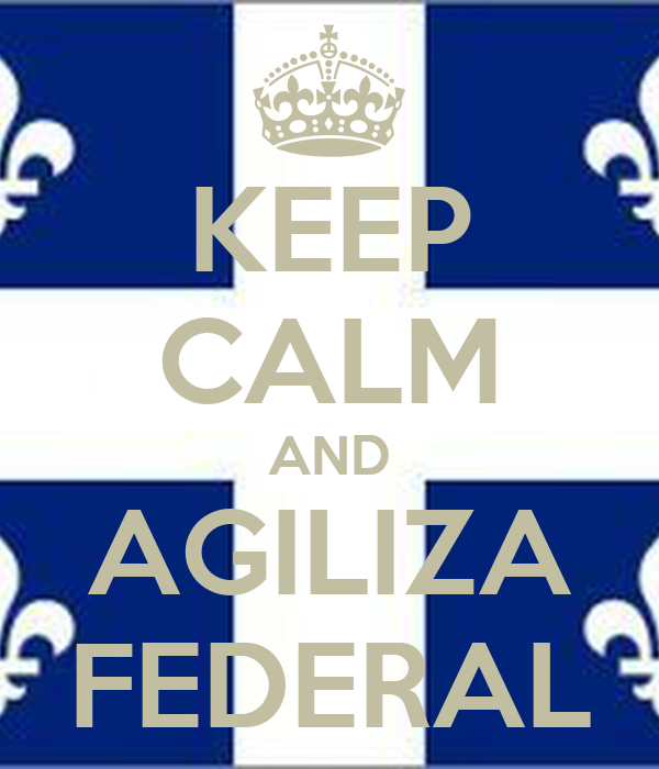 KEEP CALM AND AGILIZA FEDERAL