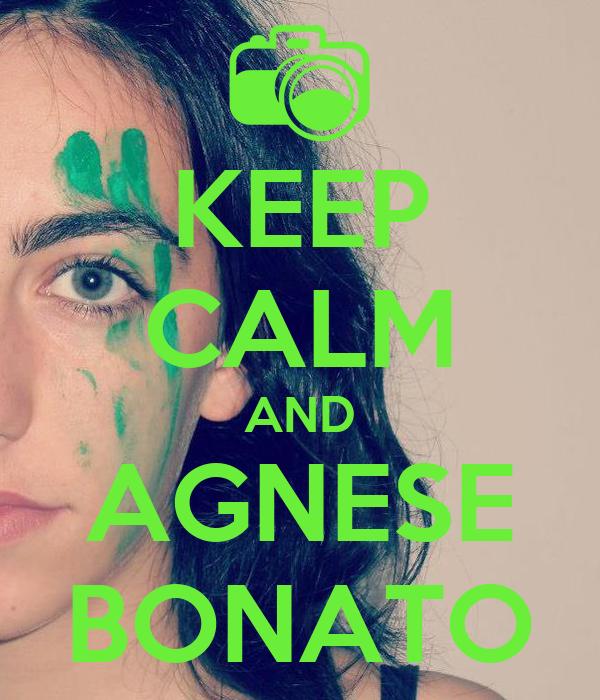 KEEP CALM AND AGNESE BONATO