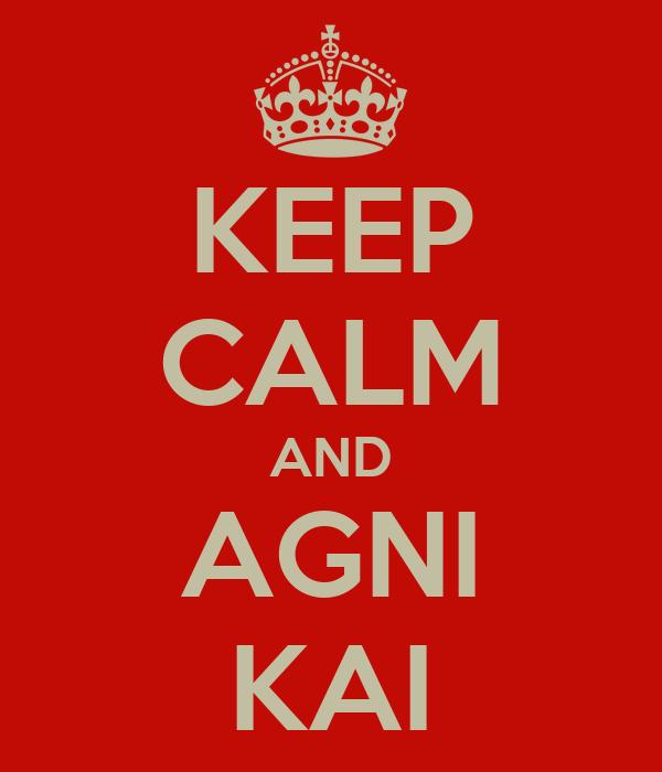 KEEP CALM AND AGNI KAI
