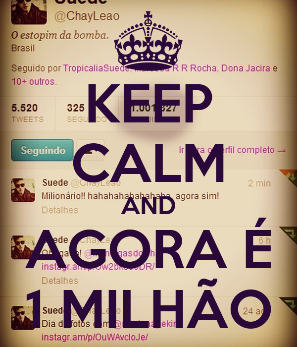 KEEP CALM AND AGORA É 1 MILHÃO