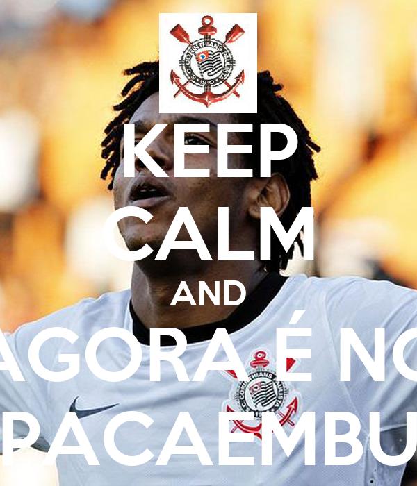 KEEP CALM AND AGORA É NO PACAEMBU