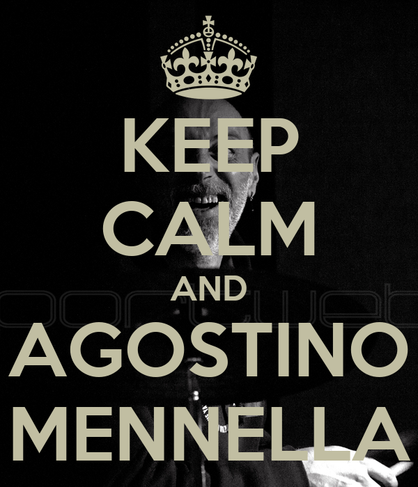 KEEP CALM AND AGOSTINO MENNELLA