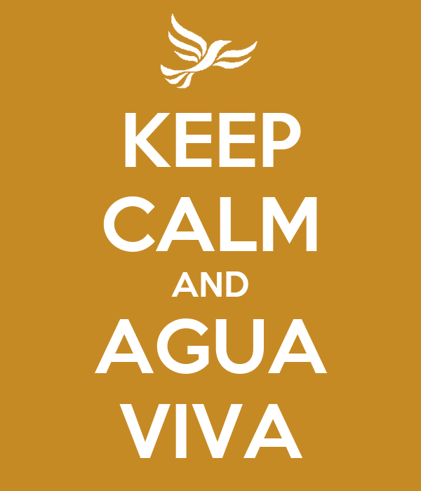 KEEP CALM AND AGUA VIVA