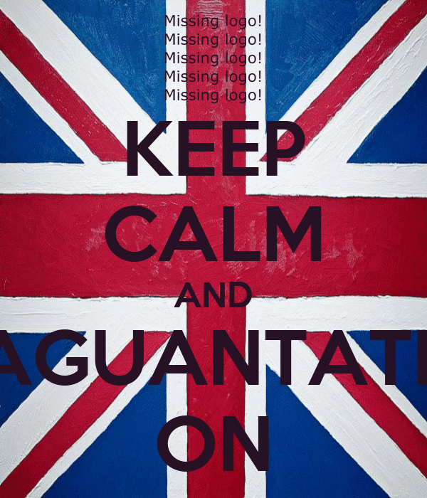 KEEP CALM AND AGUANTATE ON