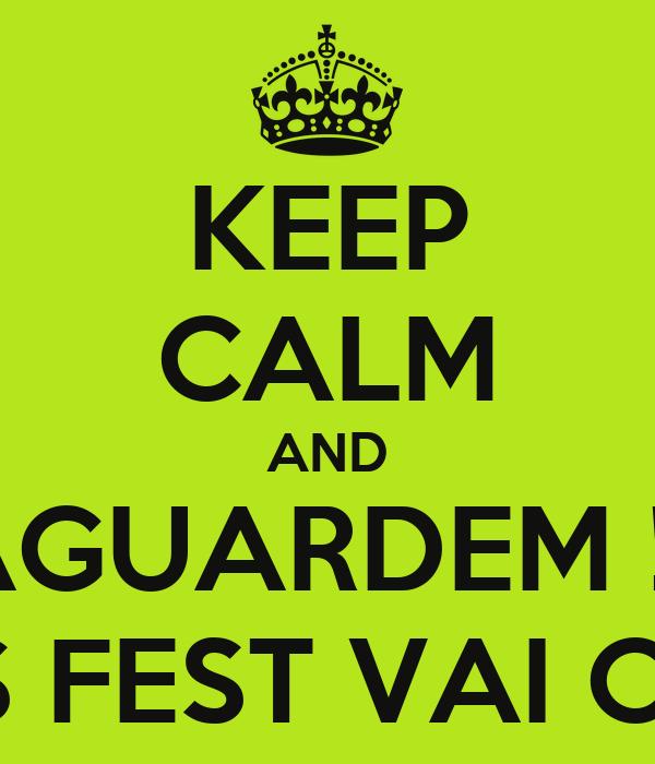 KEEP CALM AND AGUARDEM !!! O GOIÁS FEST VAI CHEGAR...