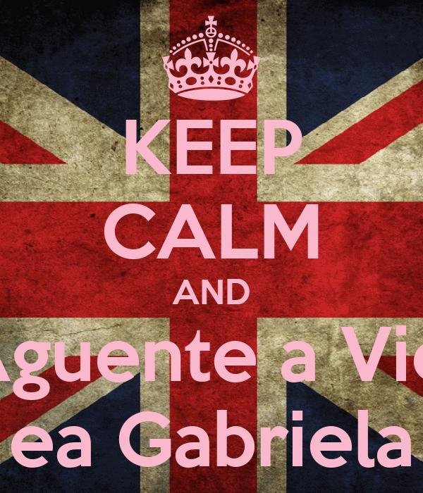 KEEP CALM AND Aguente a Vic  ea Gabriela
