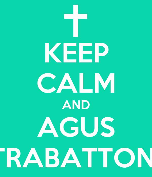 KEEP CALM AND AGUS TRABATTONI