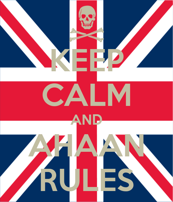 KEEP CALM AND AHAAN RULES