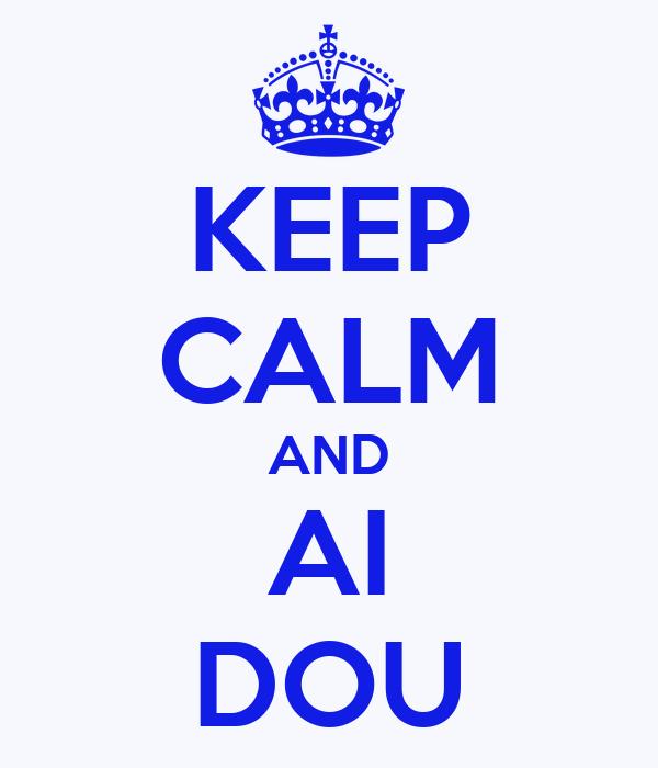 KEEP CALM AND AI DOU