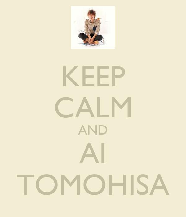 KEEP CALM AND AI TOMOHISA