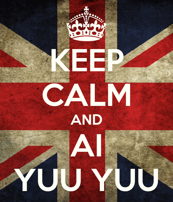 KEEP CALM AND AI YUU YUU