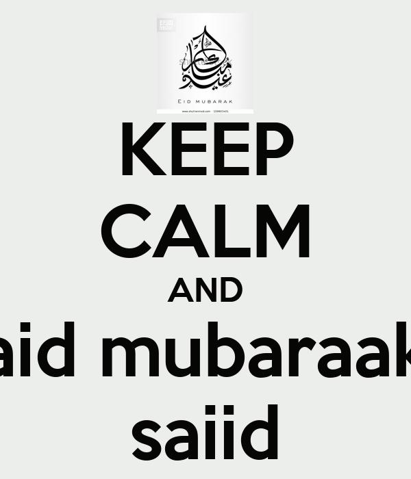 KEEP CALM AND aid mubaraak saiid