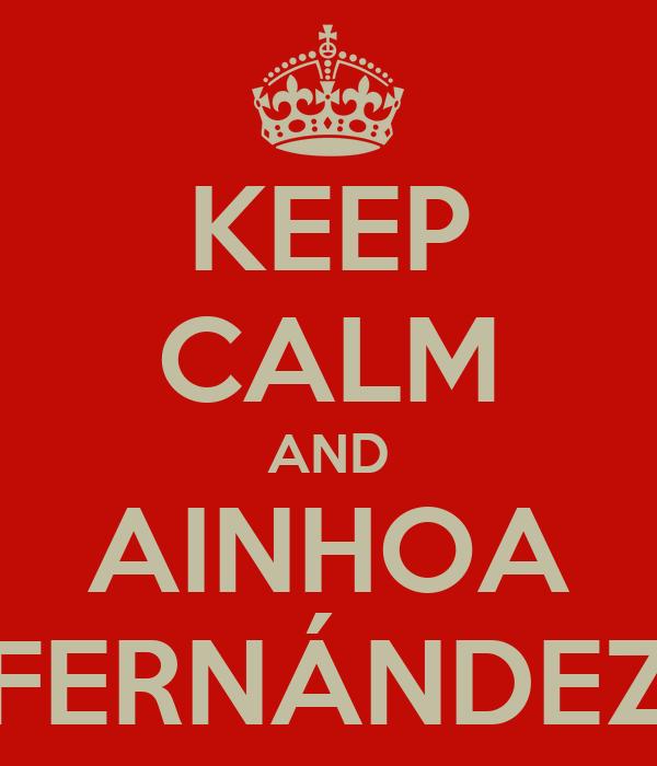 KEEP CALM AND AINHOA FERNÁNDEZ