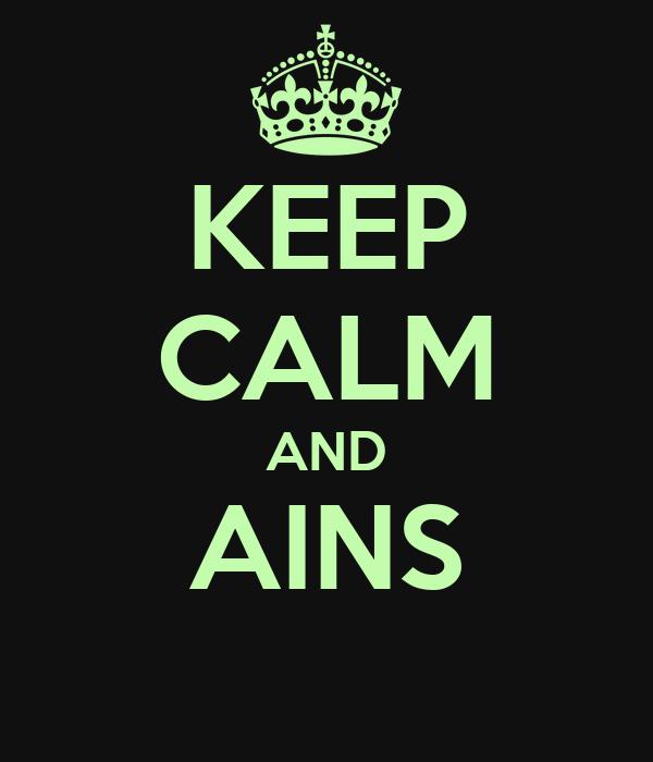 KEEP CALM AND AINS