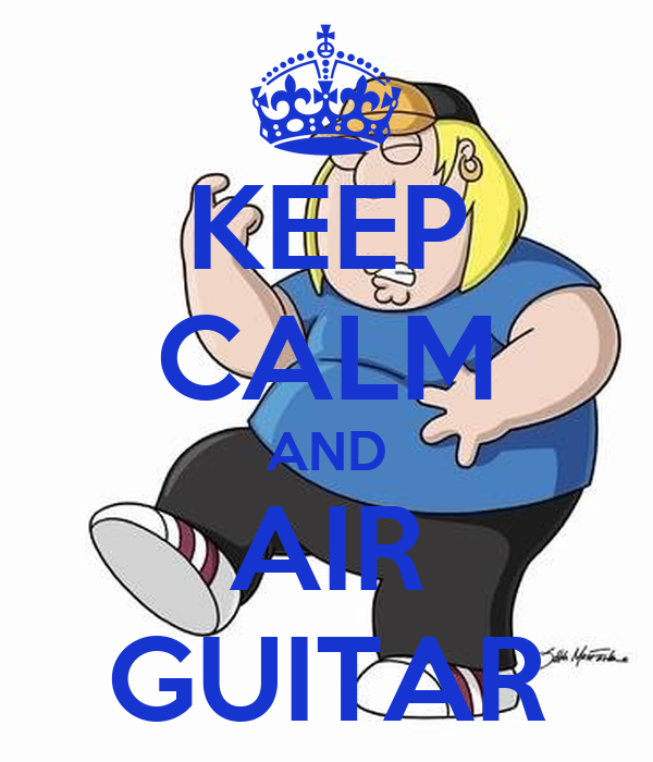 KEEP CALM AND AIR GUITAR