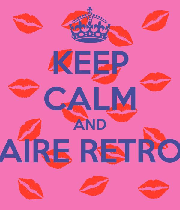 KEEP CALM AND AIRE RETRO