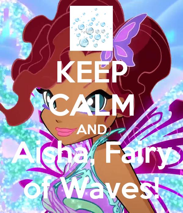 KEEP CALM AND Aisha, Fairy of Waves!