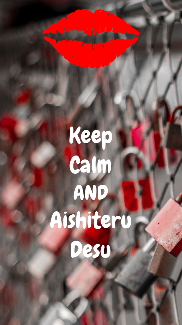 Keep Calm AND Aishiteru Desu